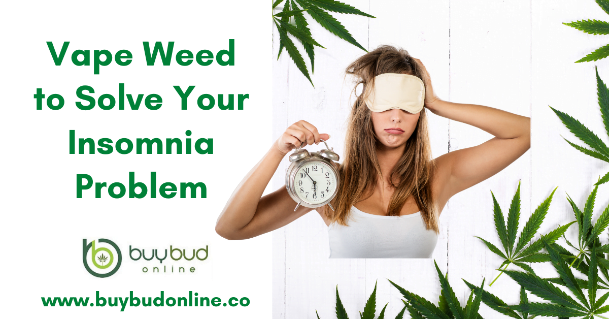 Vape Weed to Solve Your Insomnia Problem